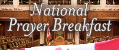 OTTAWA: 53rd National Prayer Breakfast @ Shaw Centre | Ottawa | Ontario | Canada