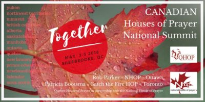 SHERBROOKE: Canadian Houses of Prayer National Summit - May 3-5, 2018 @ QHOP | Sherbrooke | Québec | Canada