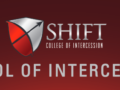 SHIFT COLLEGE: School of Intercession
